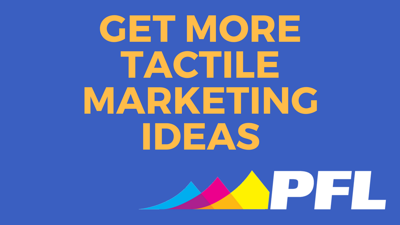 get more tactile marketing ideas