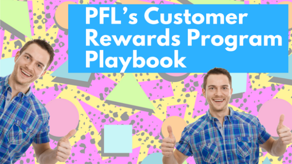 PFL's Customer Rewards Program Playbook