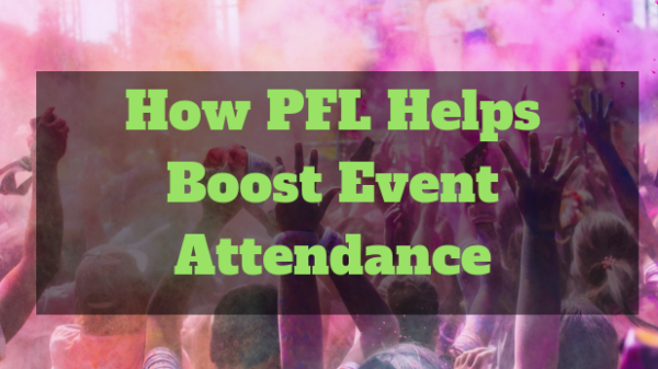 PFL Helps Boost Event Attendance