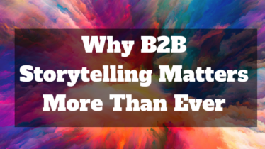 B2B Storytelling is Important