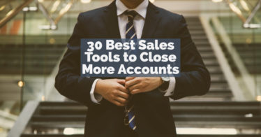 30 Best Sales Tools to Close More Accounts