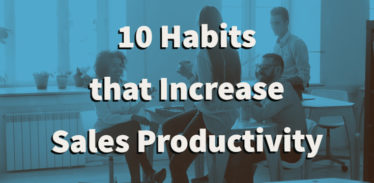 10 Habits that Increase Sales Productivity