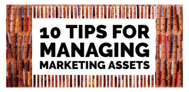 10 Tips for Managing Marketing Assets