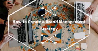 How to Create a Brand Management Strategy