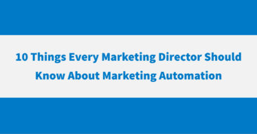 10 Things Every Marketing Director Should Know About Marketing Automation