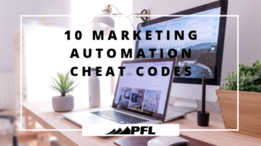 10 Marketing Automation Cheat Codes - PFL Blog Header and Featured Image