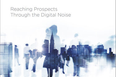 Reaching Prospects Through the Digital Noise