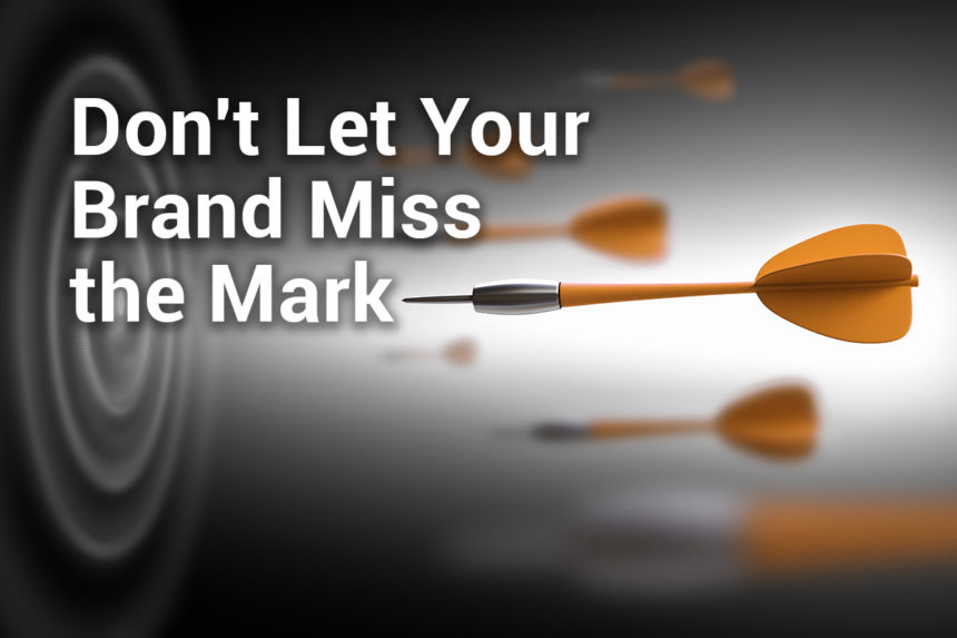 A dart flies through the air, but will it hit the target? Don't let your brand miss the mark.