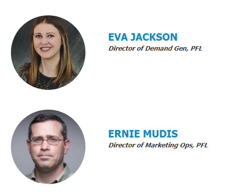 Eva Jackson, Director of Demand Gen and Ernie Mudis, Director of Marketing Ops at PFL