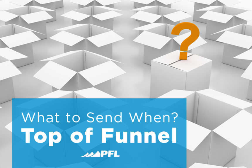 A question mark hovers over a white box in a field of open, empty boxes. The title reads What to Send When, Top of Funnel.