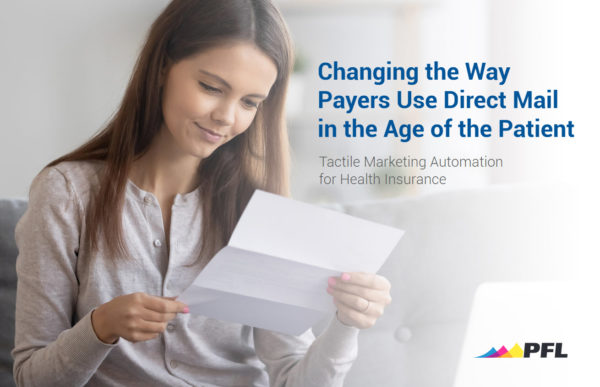 Changing the Way Payers Use Direct Mail in the Age of the Patient