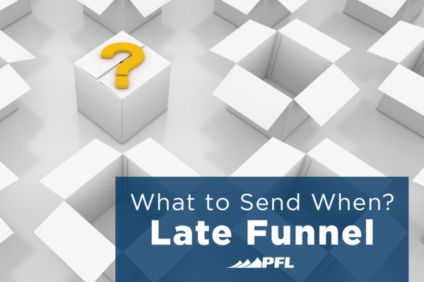What to Send When, Late Funnel Strategies for Tactile Marketing