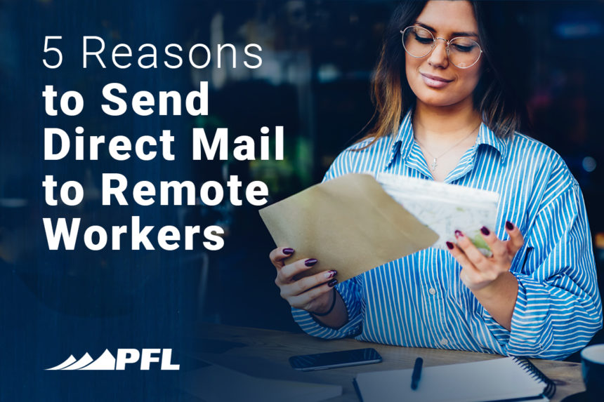 5 Reasons to Send Direct Mail to Remote Workers