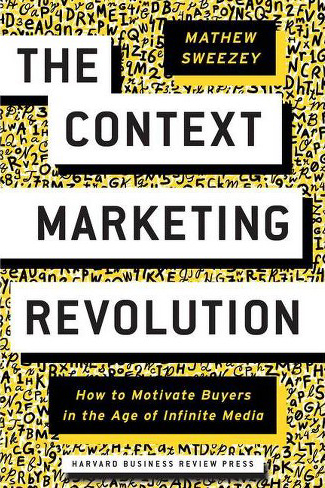 "The cover of ""The Context Marketing Revolution"" by Mathew Sweezey."