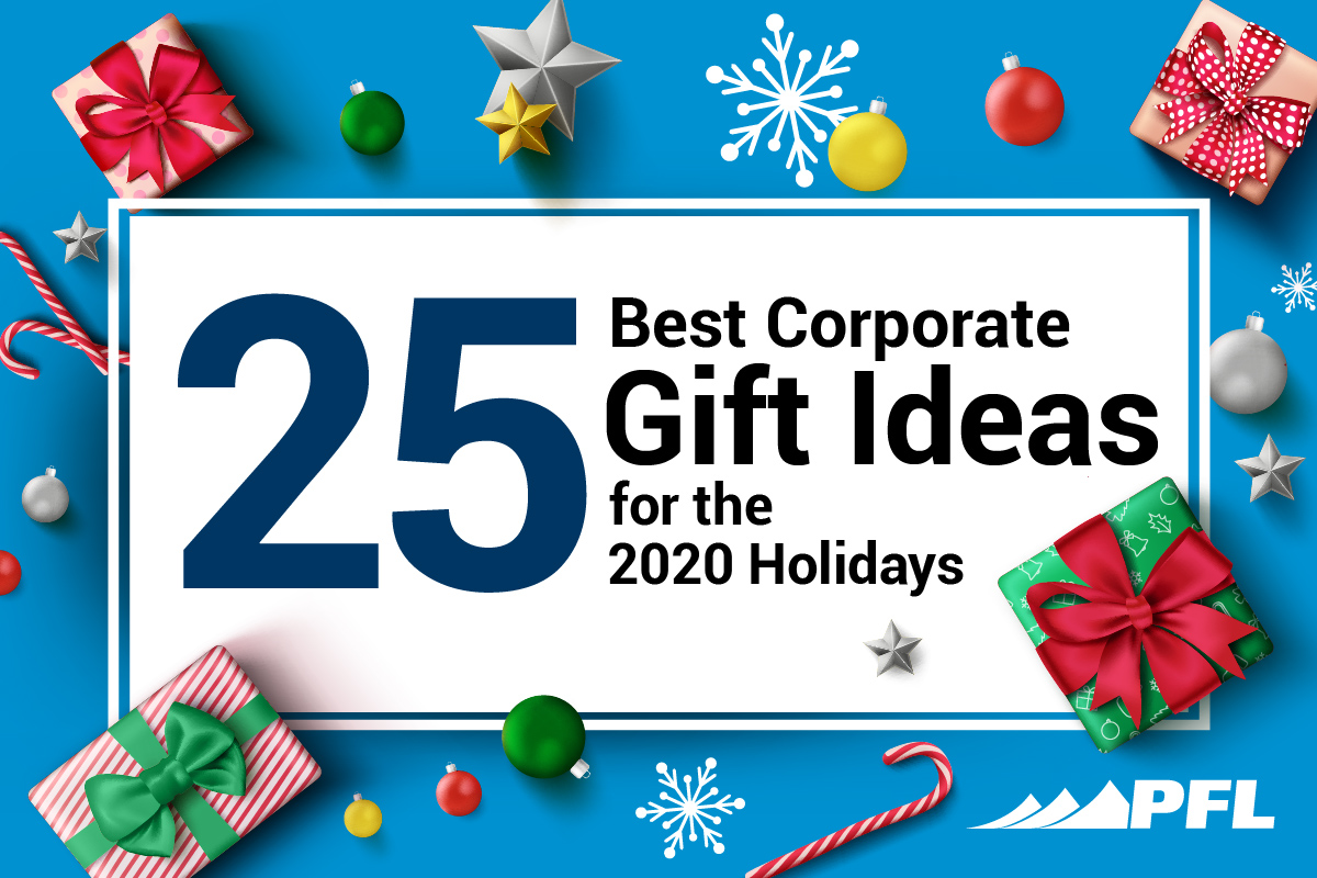 25 Best Corporate Gift Ideas For The 2020 Holidays Pfl