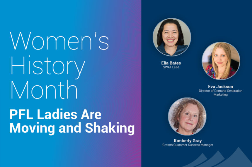 Women's History Month: PFL Ladies Are Moving and Shaking